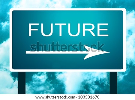 Future road sign - illustration with clouds and a sign with arrow / cyan / sea blue / teal - stock photo