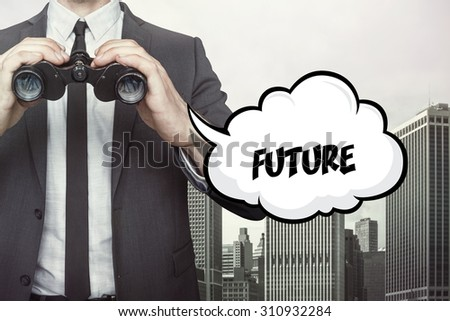 Future text on speech bubble with businessman holding binoculars on city background - stock photo