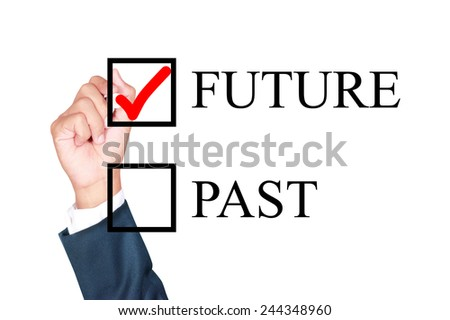 Future word is ticked by business man draw on whiteboard white background - stock photo