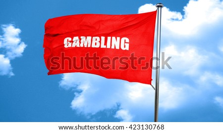 gambling, 3D rendering, a red waving flag - stock photo