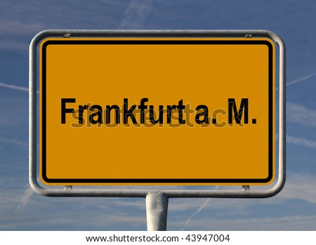 General city entry sign of Frankfurt am Main, Germany