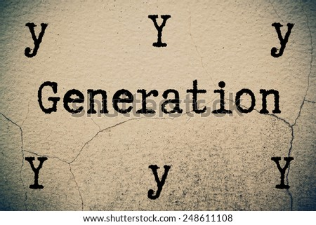 generation y write on wall  - stock photo