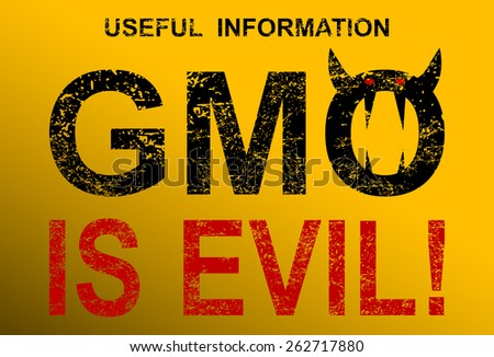 Genetically modified organisms is evil - stock photo