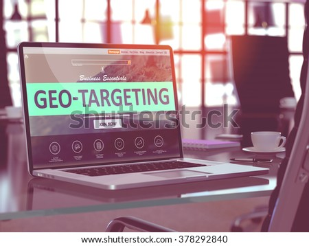 Geo-Targeting Concept Closeup on Laptop Screen in Modern Office Workplace. Toned Image with Selective Focus. 3D Render. - stock photo