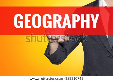 Geography word Business man touch on red tab yellow virtual screen for business concept - stock photo