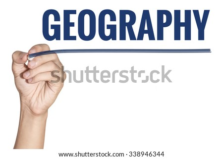 Geography word written by men hand holding blue highlighter pen with line on white background - stock photo