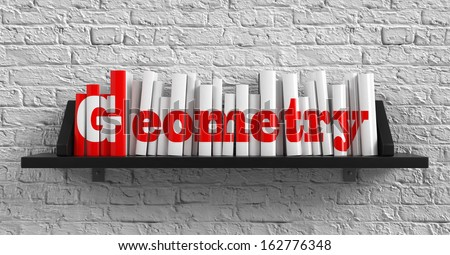 Geometry - Red Inscription on the Books on Shelf on the White Brick Wall Background. Education Concept. - stock photo