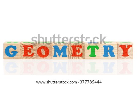 Geometry word formed by colorful wooden alphabet blocks, isolated on white background