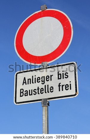 German road sign: no vehicles (translation: access to neighbouring construction site allowed) - stock photo