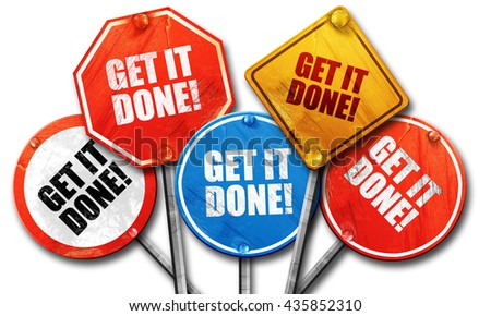 get it done!, 3D rendering, rough street sign collection - stock photo