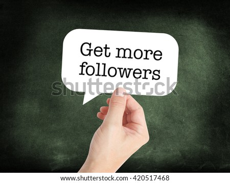 Get more followers written on a speechbubble - stock photo
