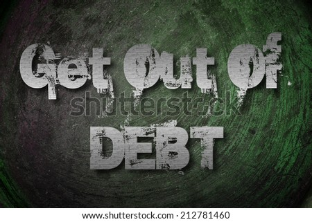 Get Out Of Debt Concept text - stock photo