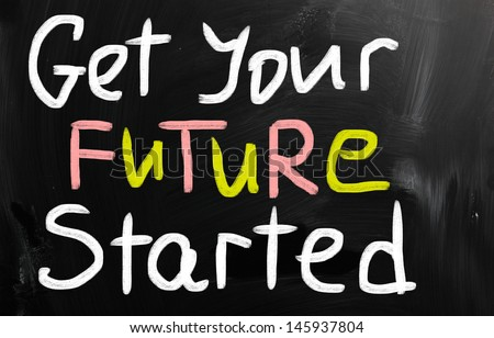 Get your future started concept - stock photo
