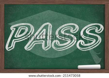 Getting a good grade, Pass written on a chalkboard with chalk and a grad cap - stock photo