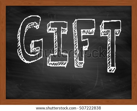 GIFT hand writing chalk text on black chalkboard