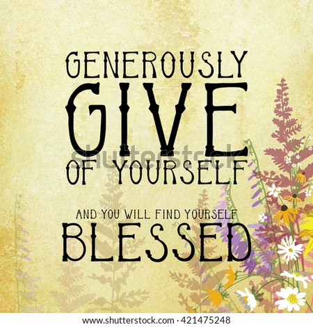 Give and be blessed typography background with hand drawn flowers and hand written letters or font, volunteer or donate your time or money concept on gold background with pretty floral border design - stock photo