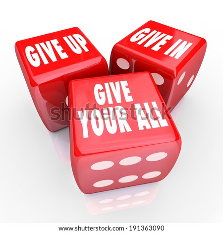Give Up In Your All Words Dice Determination Commitment