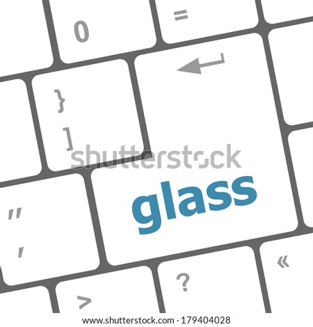 glass word on keyboard key, notebook computer button