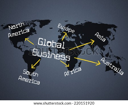 Global Business Indicating Commercial Globalization And Corporation - stock photo