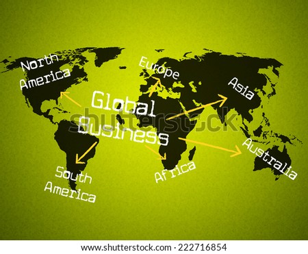 Global Business Showing Globalization Globally And Company - stock photo