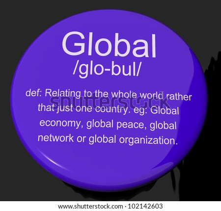 Global Definition Button Shows Worldwide International Or Continental