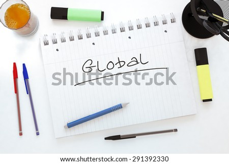 Global - handwritten text in a notebook on a desk - 3d render illustration. - stock photo
