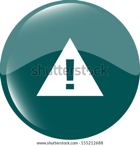 glossy web button with attention warning sign. Rounded icon, raster - stock photo