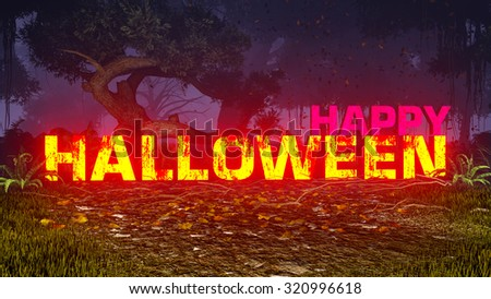 Glowing Happy Halloween text in a creepy night forest. Decorative 3D illustration was done from my own 3D rendering file. - stock photo