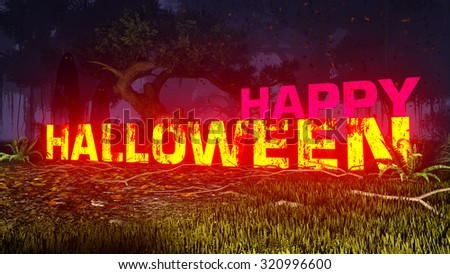 Glowing Happy Halloween text in a creepy night forest with ghostly silhouettes in the distance. Decorative 3D illustration was done from my own 3D rendering file. - stock photo