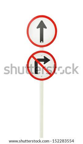 go ahead the way ,forward sign and don't turn right sign on white background (with clipping path) - stock photo