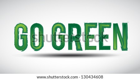 Go green eco sign. - stock photo