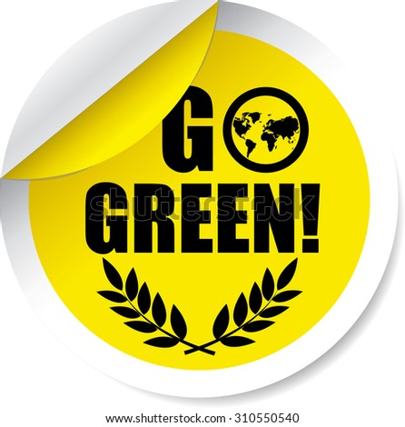 Go Green Yellow Label And Sticker. Innovation Product Without The Use Of Chemical. - stock photo