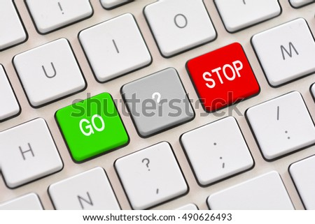 Go or Stop choice on keyboard
