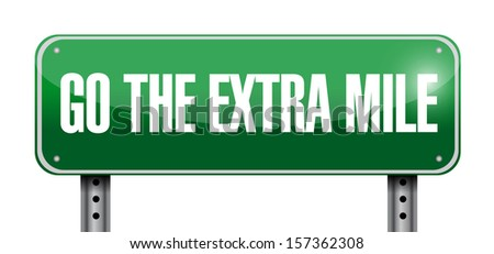 go the extra mile road sign illustration design over a white background - stock photo