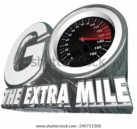 Go the Extra Mile words with speedometer measuring your additional effort or distance traveled to achieve success and your goal - stock photo
