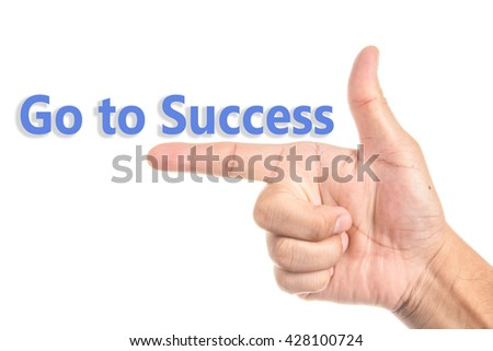 Go to Success  in hand sign isolated on white - stock photo