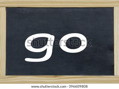 go written on a chalkboard