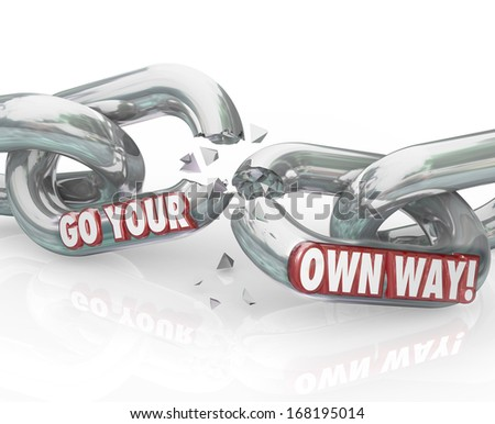 Go Your Own Way Breaking Chains Independence - stock photo