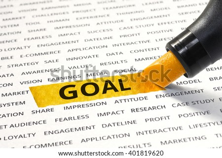 GOAL message highlighted with marker on paper of other related words. For direction of business strategy success concept - stock photo