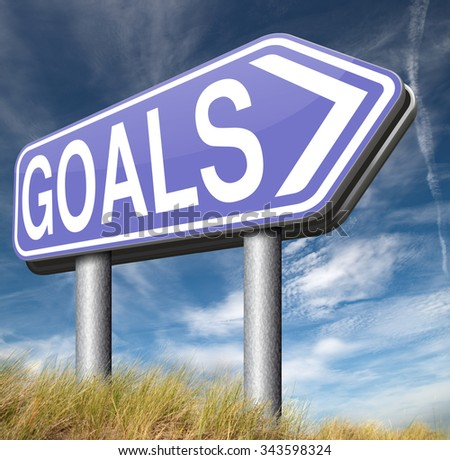 goals and ambition way to success guarantee to reach your goal and go to the top