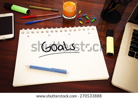 Goals - handwritten text in a notebook on a desk - 3d render illustration. - stock photo