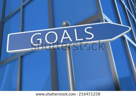 Goals - illustration with street sign in front of office building. - stock photo