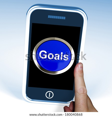 Goals On Phone Showing Aims Objectives Or Aspirations