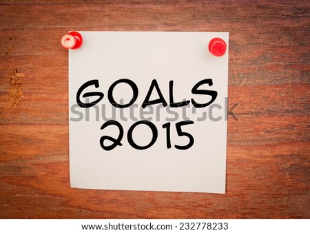 Goals 2015 phrase on paper and wood