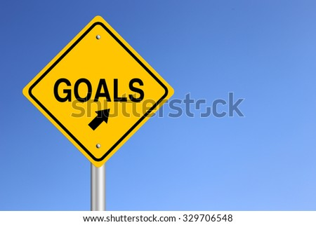 Goals Road Sign with clear blue sky background.