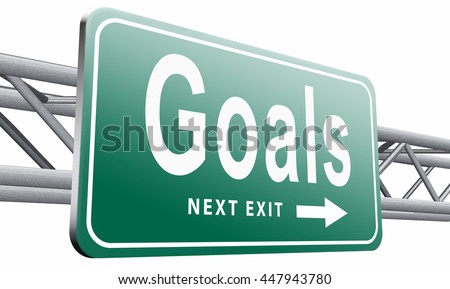 goals, targets and ambition way to success guarantee to reach your goal and go to the top,road sign billboard, 3D illustration isolated on white