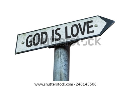 God is Love sign isolated on white background - stock photo