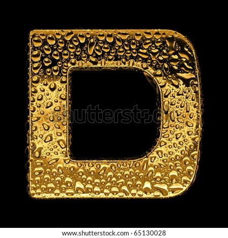 Gold metal three-dimensional alphabet symbol - letter D. Covered with drops of clear water on glossy metal. Isolated on black - stock photo