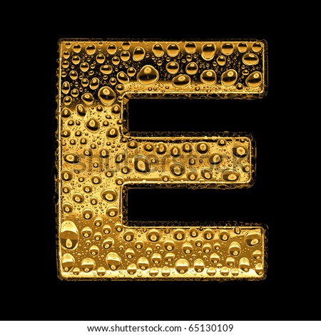 Gold metal three-dimensional alphabet symbol - letter E. Covered with drops of clear water on glossy metal. Isolated on black