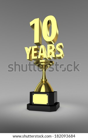 Gold trophy for the winner of a 10 Years  - stock photo
